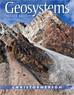 Geosystems: An Introduction to Physical Geography with MasteringGeography