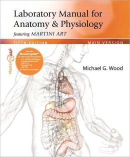 Laboratory Manual for Anatomy & Physiology featuring Martini Art with MasteringA&P, Main Version