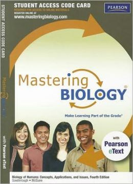 MasteringBiology with Pearson eText -- Standalone Access Card -- for Biology of Humans: Concepts, Applications, and Issues