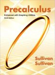 Book Cover Image. Title: Precalculus Enhanced with Graphing Utilities, Author: Michael Sullivan