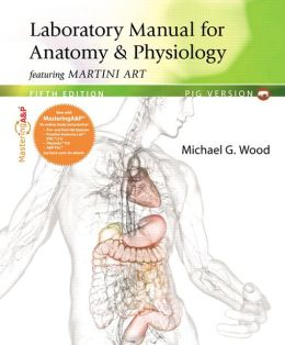 Laboratory Manual for Anatomy & Physiology featuring Martini Art, Pig Version