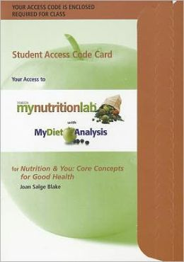 MyNutritionLab with MyDietAnalysis with Pearson eText -- Standalone Access Card -- for Nutrition & You: Core Concepts for Good Health