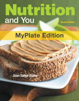 Nutrition and You, MyPlate Edition with MyNutritionLab plus MyDietAnalysis