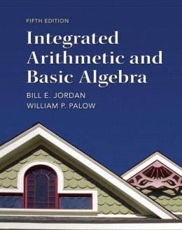 Integrated Arithmetic and Basic Algebra plus MyMathLab Student Access Kit