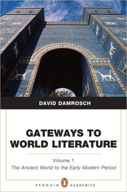 Gateways to World Literature, Volume 1: The Ancient World through the Early Modern Period (Penguin Academics Series) plus NEW MyLiteratureLab