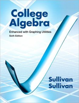 College Algebra Enhanced with Graphing Utilities Plus MyMathLab -- Access Card Package