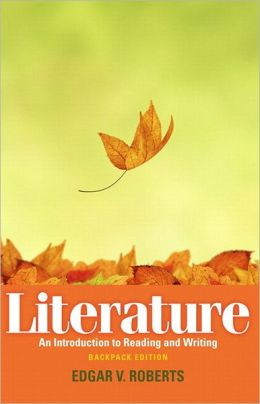 Literature: An Introduction to Reading and Writing, Backpack Edition with NEW MyLiteratureLab