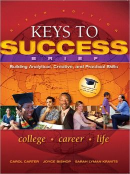 Keys to Success: Building Analytical, Creative and Practical Skills, Brief Edition Plus NEW MyStudentSuccessLab 2012 Update -- Access Card Package