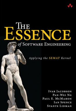 The Essence of Software Engineering: Applying the SEMAT Kernel