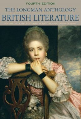 The Longman Anthology of British Liteature, Volume 1C: Restoration and the Eighteenth Century with NEW MyLiteratureLab --Access Card Package