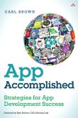 Book Cover Image. Title: App Accomplished:  Strategies for App Development Success, Author: Carl Brown
