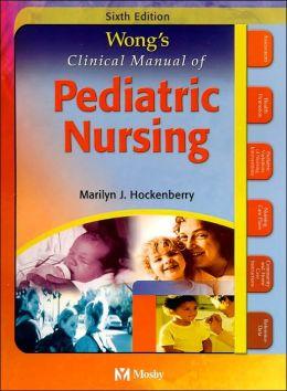 Wong's Clinical Manual of Pediatric Nursing