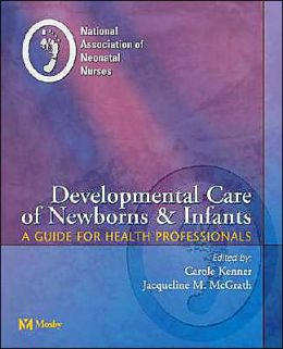 Developmental Care of Newborns & Infants: A Guide for Health Professionals