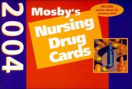 Mosby's Nursing Drug Cards 2004