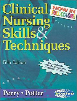 Clinical Nursing Skills & Techniques - Revised Reprint