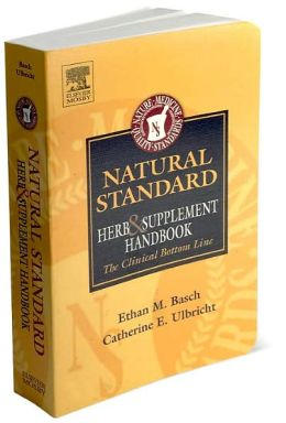 Natural Standard Herb and Supplement Handbook: The Clinical Bottom Line