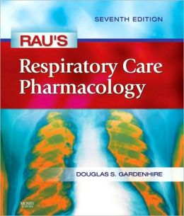 Rau's Respiratory Care Pharmacology