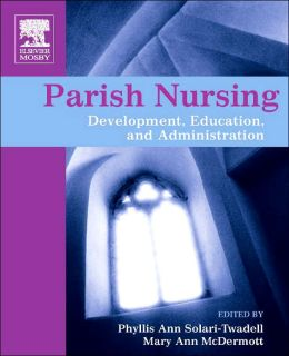 Parish Nursing: Development, Education, and Administration
