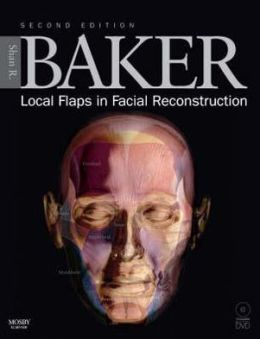 Local Flaps in Facial Reconstruction: Text with DVD