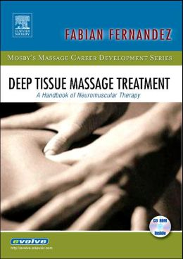 Deep Tissue Massage Treatment: A Handbook of Neuromuscular Therapy