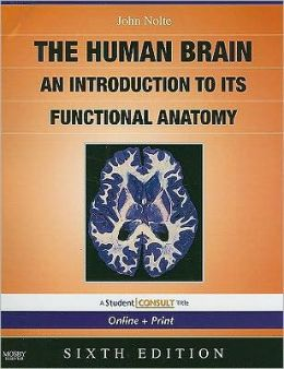 The Human Brain: An Introduction to its Functional Anatomy With STUDENT CONSULT Online Access