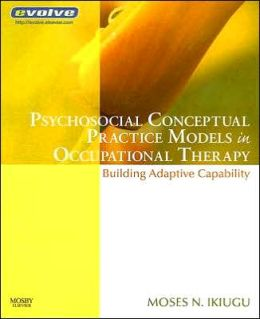 Psychosocial Conceptual Practice Models in Occupational Therapy: Building Adaptive Capability