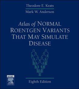 Atlas of Normal Roentgen Variants That May Simulate Disease