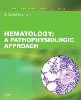 Hematology: A Pathophysiologic Approach (with Student Consult Online Access)