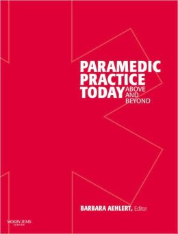 Paramedic Practice Today - Volume 2: Above and Beyond