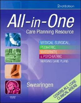 All-in-One Care Planning Resource: Medical-Surgical, Pediatric, Maternity, and Psychiatric Nursing Care Plans