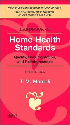Handbook of Home Health Standards: Quality, Documentation, and Reimbursement