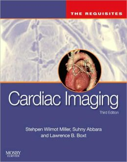 Cardiac Imaging: The Requisites