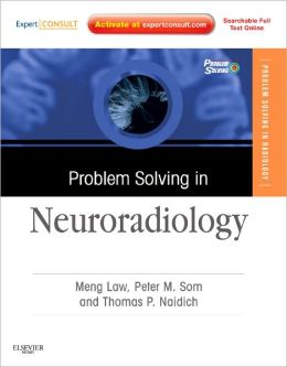 Problem Solving in Neuroradiology: Expert Consult - Online and Print