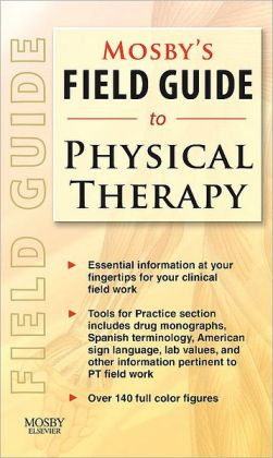 Mosby's Field Guide to Physical Therapy