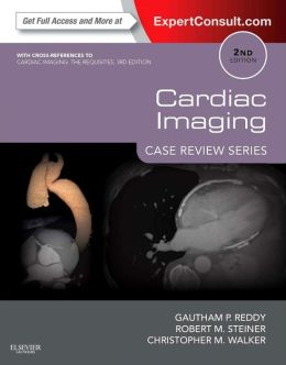 Cardiac Imaging: Case Review Series (Expert Consult: Online and Print)