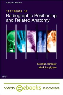 Textbook of Radiographic Positioning and Related Anatomy - Text and E-Book Package