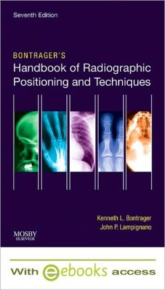 Bontrager's Handbook of Radiographic Positioning and Techniques - Text and E-Book Package