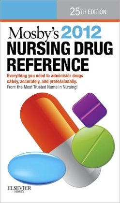 Mosby's 2012 Nursing Drug Reference