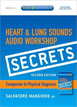 Secrets Heart and Lung Sounds Audio Workshop: Companion to Physical Diagnosis Secrets (with STUDENT CONSULT Online Access)