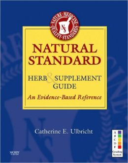 Natural Standard Herb & Supplement Guide: An Evidence-Based Reference