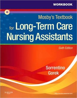 Workbook and Competency Evaluation Review for Mosby's Textbook for Long-Term Care Nursing Assistants