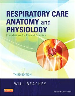 Respiratory Care Anatomy and Physiology: Foundations for Clinical Practice