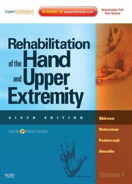 Rehabilitation of the Hand and Upper Extremity, 2-Volume Set: Expert Consult