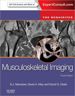 Musculoskeletal Imaging: The Requisites (Expert Consult- Online and Print)