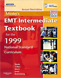 Mosby's EMT-Intermediate Textbook For The 1999 National Standard Curriculum, Revised