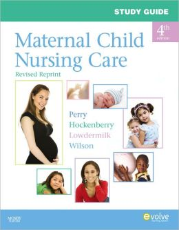 Study Guide for Maternal Child Nursing Care - Revised Reprint