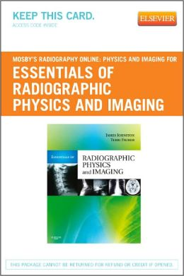 Mosby's Radiography Online: Physics and Imaging for Essentials of Radiographic Physics and Imaging (User Guide and Access Code)