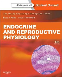 Endocrine and Reproductive Physiology: Mosby Physiology Monograph Series (with Student Consult Online Access)