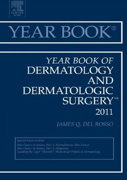 Year Book of Dermatology and Dermatological Surgery 2011
