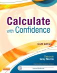 Book Cover Image. Title: Calculate with Confidence, Author: Deborah C. Gray Morris